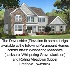 The Devonshire (Elevation II) home design available at the following Paramount Homes communities: Whispering Meadows (Jackson), Whispering Grove (Jackson) and Rolling Meadows (Upper Freehold Township).